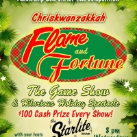 Wanzie Presents CHRISKWANZAKKAH FLAME AND FORTUNE: The Game Show and Hilarious Holiday Spectacle