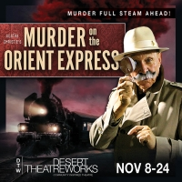 BWW Review: MURDER ON THE ORIENT EXPRESS at Desert Theatreworks is a Great Deal of Fu Photo