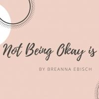 Student Blog: Not Being Okay is Okay Photo