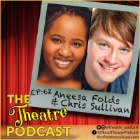 Podcast Exclusive: The Theatre Podcast With Alan Seales Hosts FREESTYLE LOVE SUPREME's Chris Sullivan And Aneesa Folds