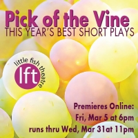 PICK OF THE VINE at Little Fish Theatre Streams Online March 5 through 31 Photos