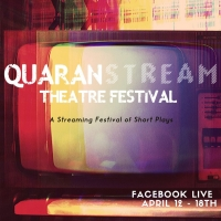 QUARANSTREAM THEATRE FESTIVAL Launches This Week With Artists From Around The World Photo