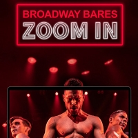 VIDEO: Watch Broadway Strip Down for BROADWAY BARES: ZOOM IN- Live at 9:30pm! Photo