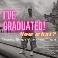 BWW Blog: I've Graduated! Now What? - Enrique Miguel Photo