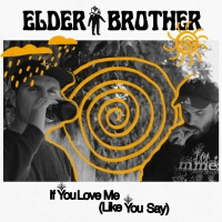 Elder Brother Shares New Single 'If You Love Me' Photo