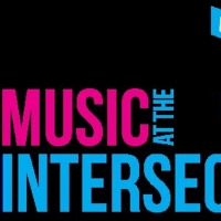 Music at the Intersection Announces Artist Lineup and Ticket Packages Photo