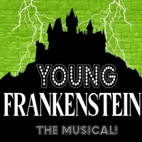 Vintage Theatre Productions Presents YOUNG FRANKENSTEIN in Aurora