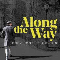 Bobby Conte Thornton's Debut Album 'Along the Way' Will Be Released April 24 Photo