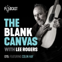 THE BLANK CANVAS Podcast With Lee Rogers to Welcome Colin Hays Photo