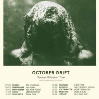 October Drift Announce UK Headline Tour