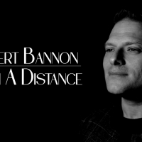 Entertainer Robert Bannon Reaches 40k Views For Debut Single 'From A Distance' Photo