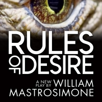 William Mastrosimone's RULES OF DESIRE Begins Performances Tomorrow Night Photo
