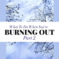 BWW Blog: What to Do When You're Simply Burning Out: Part 2 Photo