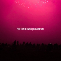 Fire In The Radio Announce New Album MONUMENTS