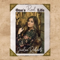 Jaelee Roberts Drops New Single 'One's Real Life' Photo