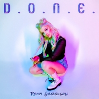 Remy Garrison Releases Music Video for 'D.O.N.E.'