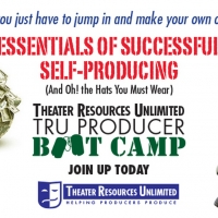 Theater Resources Unlimited TRU Producer Boot Camp: Essentials Of Successful Self-Pro Photo
