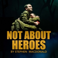 Blackeyed Theatre's Production Of NOT ABOUT HEROES Will Be Streamed This Month For Fr Photo
