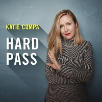 Announcing Katie Compa's Debut Comedy Album HARD PASS Out Friday, Sept. 13