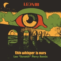 Lee 'Scratch' Perry Remixes Leon III's 'This Whisper Is Ours' Photo