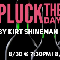 PLUCK THE DAY by Kirt Shineman at Now & Then
