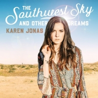 Karen Jonas Announces Release Date for New Album THE SOUTHWEST SKY AND OTHER DREAMS Photo