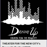 Theater For The New City Presents Tenth Dream Up Festival Photo
