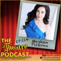 Podcast Exclusive: The Theatre Podcast With Alan Seales: Meghan Picerno Photo