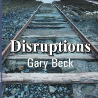Gary Beck's New Poetry Book DISRUPTIONS Released Photo