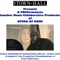 Reimagined Virtual Opera OTELLO to be Presented by The Town Hall and PREformances Chamber Photo
