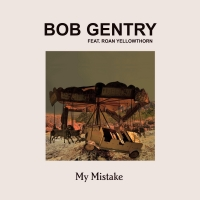 BOB GENTRY Releases New Single 'My Mistake' Photo