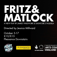 FRITZ AND MATLOCK Comes To The Pleasance Theatre London Photo