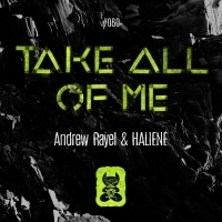 Andrew Rayel & Haliene Release TAKE ALL OF ME