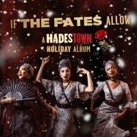 IF THE FATES ALLOW: A HADESTOWN HOLIDAY ALBUM to Host Virtual Listening Party Tomorro Photo