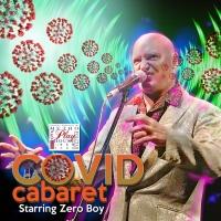 ZERO BOY'S COVID CABARET to Begin Streaming June 4