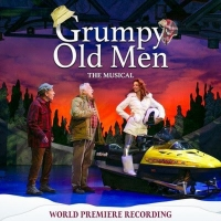BWW Exclusive: Listen to a Track from GRUMPY OLD MEN THE MUSICAL Cast Recording! Album