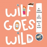 Animated Musical, WILF GOES WILD, Releases A Series Of Free Educational & Interactive Photo