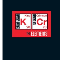 King Crimson's THE ELEMENTS 2020 TOUR BOX 2CD Now Available For Pre-Order Photo
