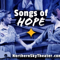 Northern Sky Theater Offers Virtual SONGS OF HOPE Concert Photo