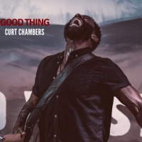 Curt Chambers' 'Good Thing' Is The Perfect Summer Song To Lift Your Spirits Photo