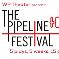 WP Theater Has Announced 2020 Lineup for PIPELINE FESTIVAL Photo