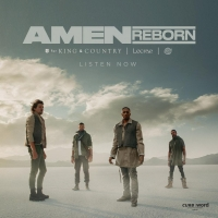 For KING & COUNTRY Releases New Single Amen (Reborn)' Feat. Lecrae + The WRLDFMS Tony Photo