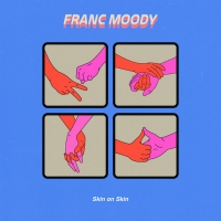 Franc Moody Releases New Track 'Skin On Skin'