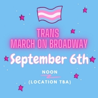 Trans March on Broadway Planned for September 6 Photo