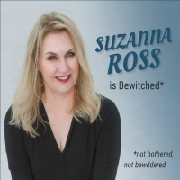 Suzanna Ross Presents Virtual CD Release Show for BEWITCHED- NOT BOTHERED, NOT BEWILD Photo