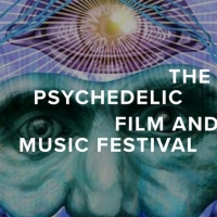 The 3rd Annual Psychedelic Film and Music Festival Announces Virtual Event Photo
