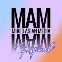 Mixed Asian Media to Present MIXED ASIAN MEDIA FEST Photo
