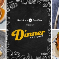 "BLUPRINT Partners with OpenTable for Free Online Series, ""Dinner at Home"" Photo"