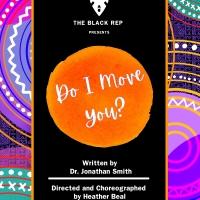 BWW Previews: DO I MOVE YOU? at The Black Rep Photo