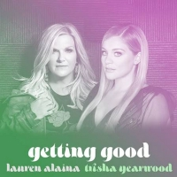 Lauren Alaina and Trisha Yearwood are 'Getting Good' in New Song Photo
